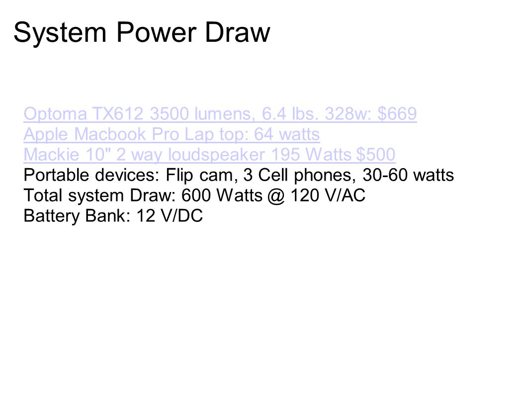 System Power Draw Optoma TX612 3500 lumens, 6.4 lbs.