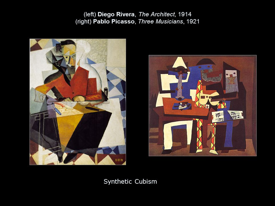(left) Diego Rivera, The Architect, 1914 (right) Pablo Picasso, Three Musicians, 1921 Synthetic Cubism