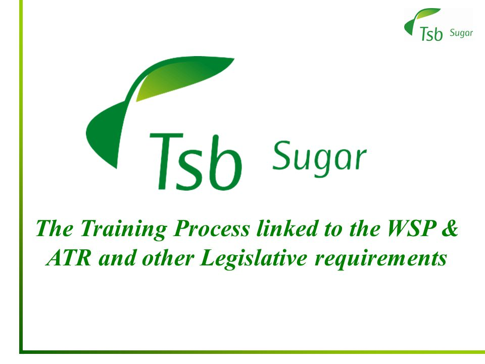 The Training Process linked to the WSP & ATR and other Legislative requirements