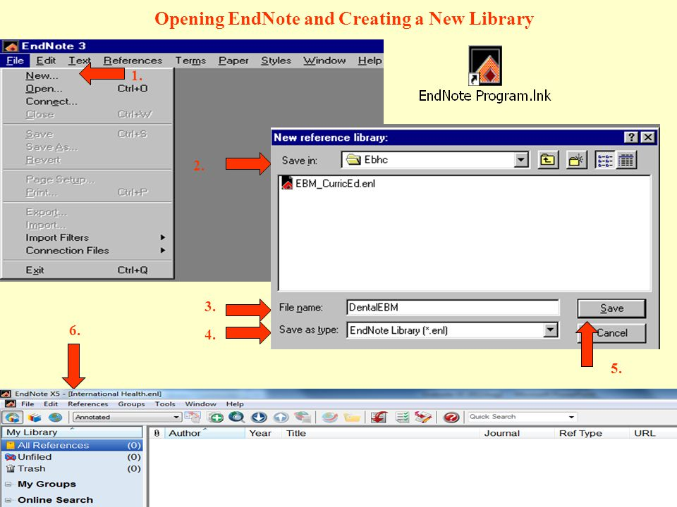 2. 3. 4. 5. 1. Opening EndNote and Creating a New Library 6.