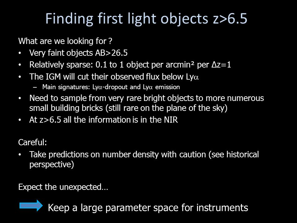 Finding first light objects z>6.5 What are we looking for .