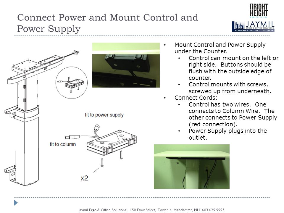 Connect Power and Mount Control and Power Supply Jaymil Ergo & Office Solutions 150 Dow Street, Tower 4, Manchester, NH Mount Control and Power Supply under the Counter.