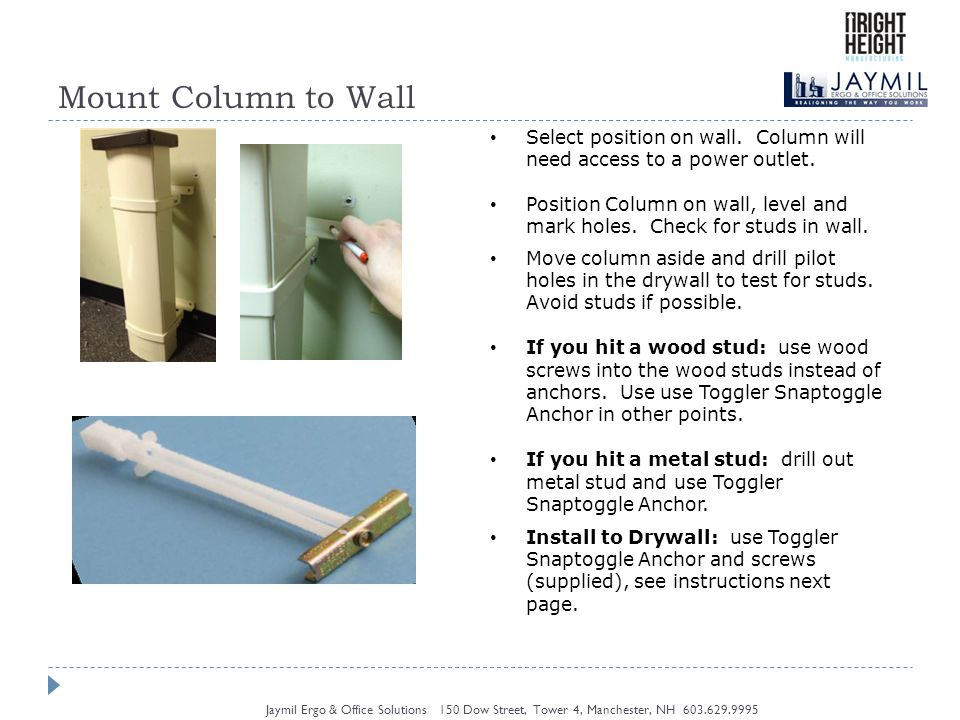 Mount Column to Wall Jaymil Ergo & Office Solutions 150 Dow Street, Tower 4, Manchester, NH Select position on wall.