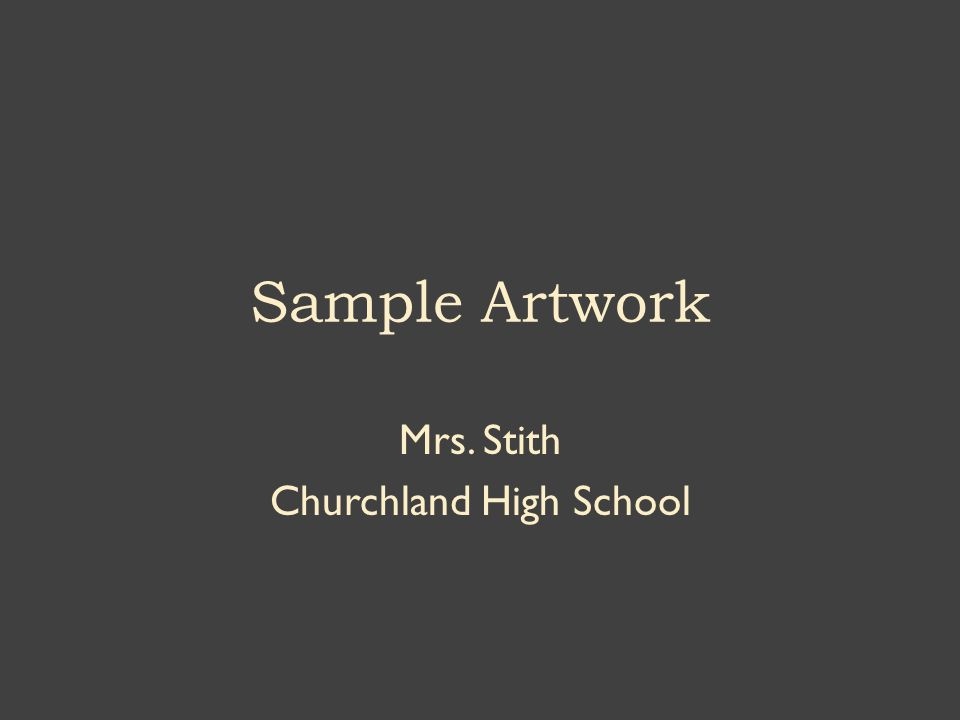 Sample Artwork Mrs. Stith Churchland High School