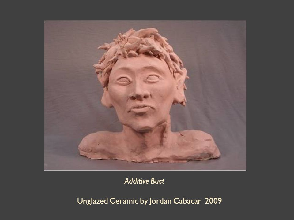Additive Bust Unglazed Ceramic by Jordan Cabacar 2009