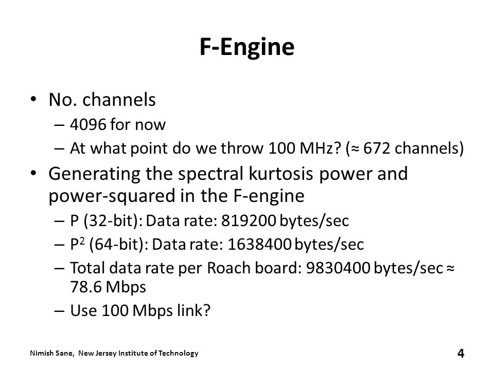 F-Engine No. channels – 4096 for now – At what point do we throw 100 MHz.