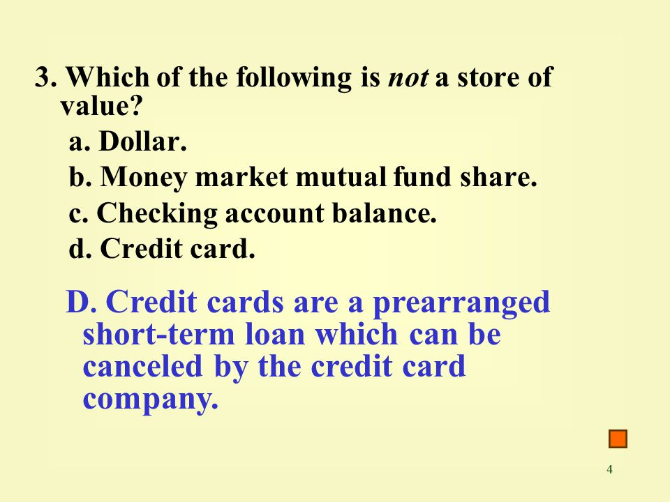 4 3. Which of the following is not a store of value.
