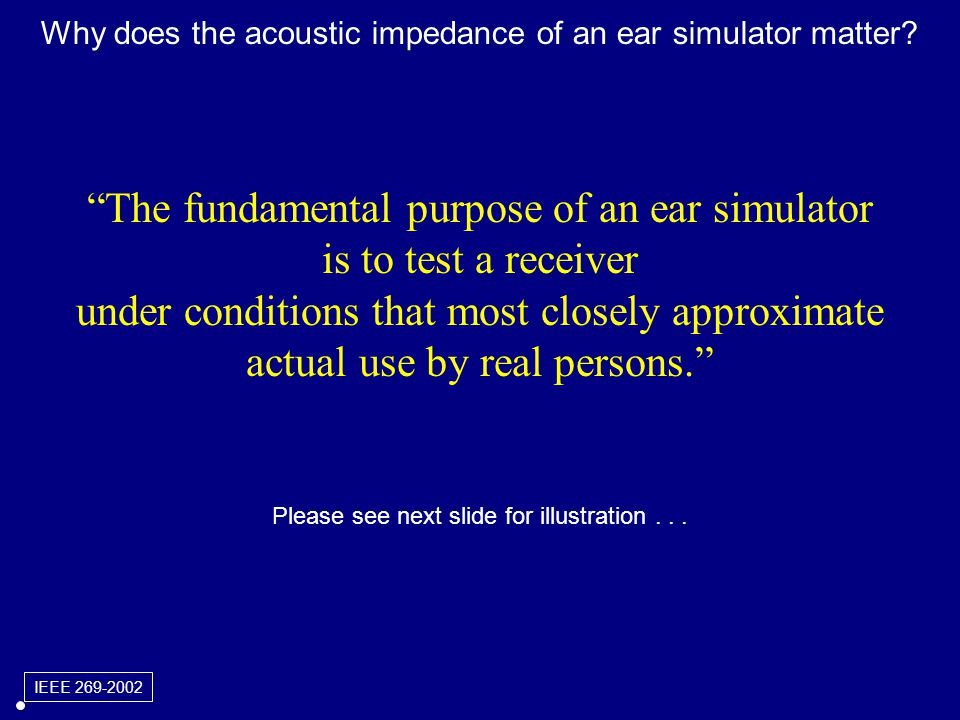 Why does the acoustic impedance of an ear simulator matter.