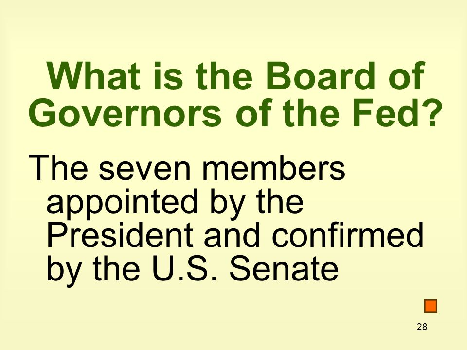 28 What is the Board of Governors of the Fed.