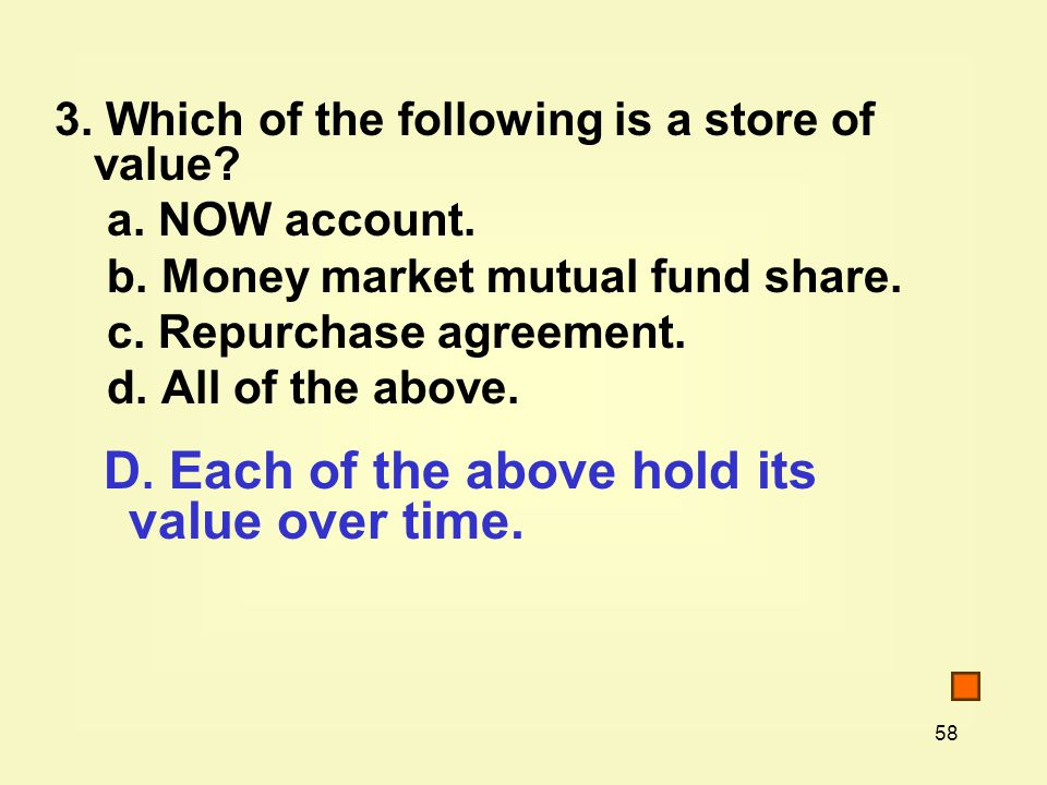 58 3. Which of the following is a store of value.