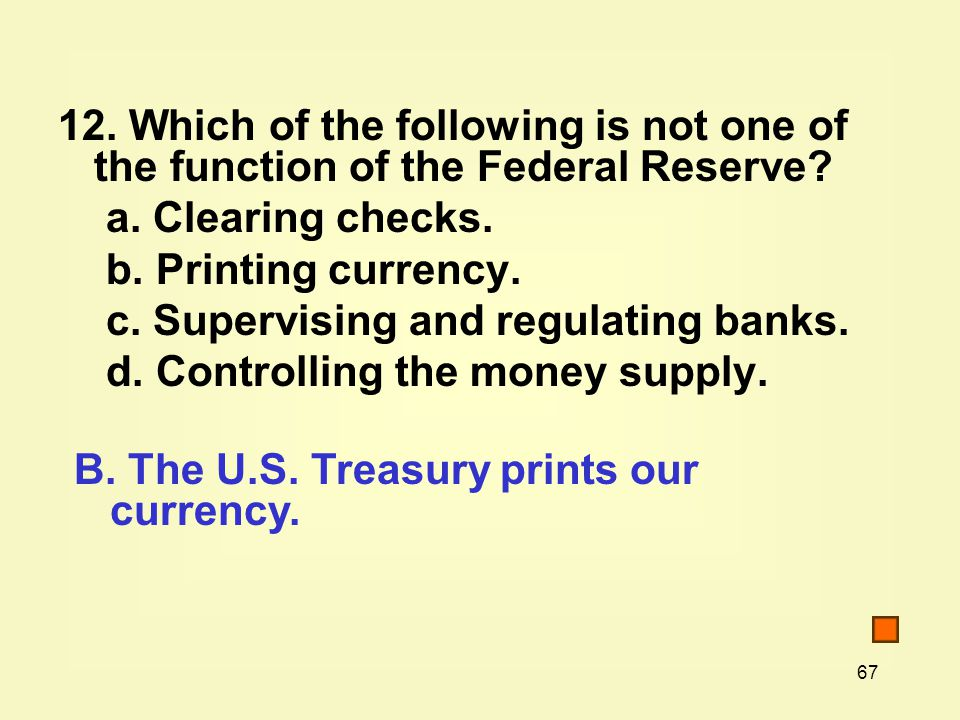 Which of the following is not one of the function of the Federal Reserve.