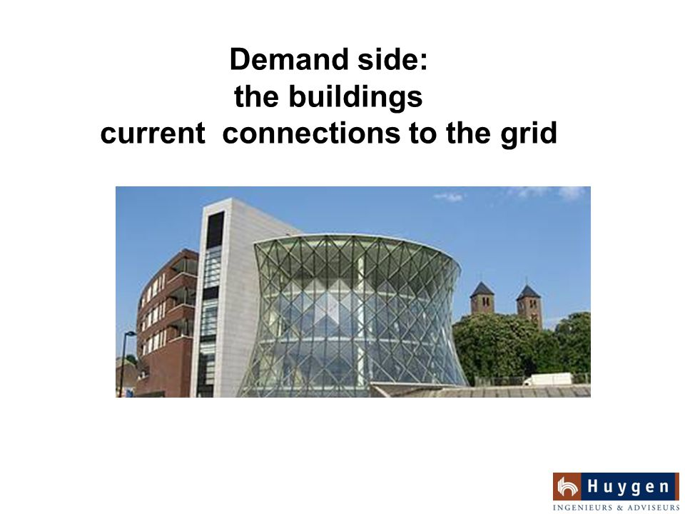 Demand side: the buildings current connections to the grid