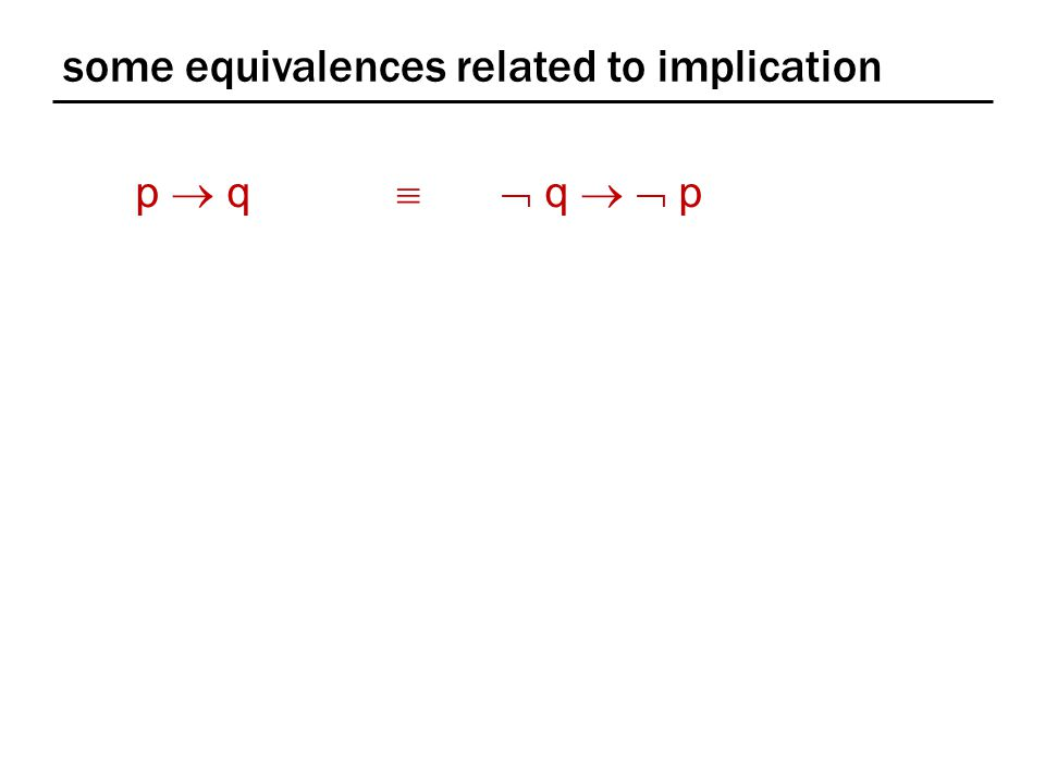 some equivalences related to implication p  q   q   p