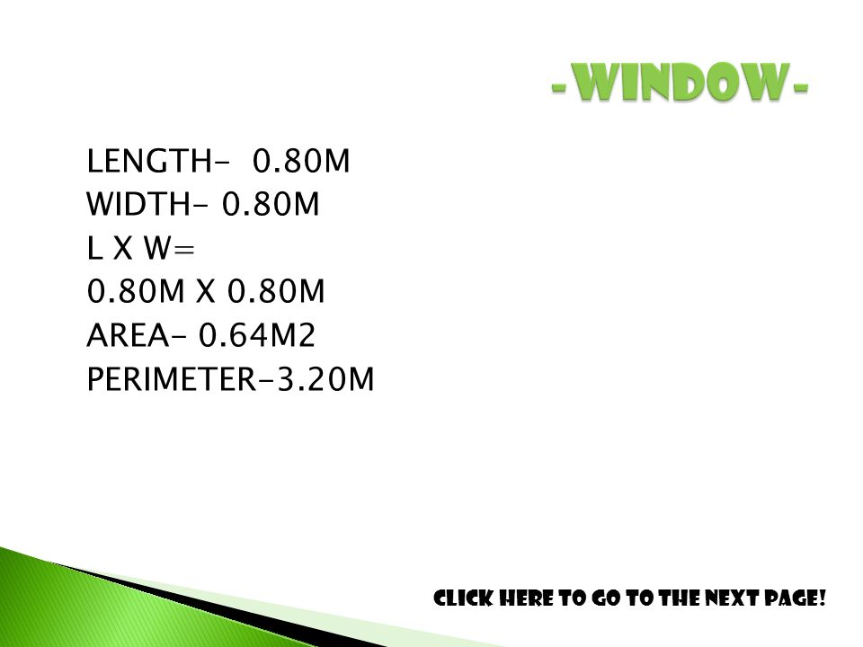 LENGTH- 0.80M WIDTH- 0.80M L X W= 0.80M X 0.80M AREA- 0.64M2 PERIMETER-3.20M Click here to go to the next page!