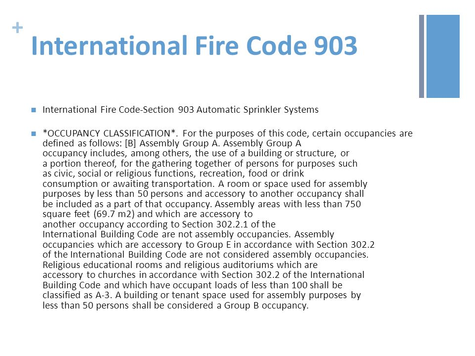 + International Fire Code 903 International Fire Code-Section 903 Automatic Sprinkler Systems *OCCUPANCY CLASSIFICATION*.