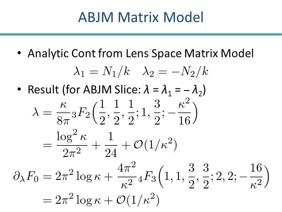 Analytic Cont from Lens Space Matrix Model Result (for ABJM Slice: λ = λ 1 = λ 2 )