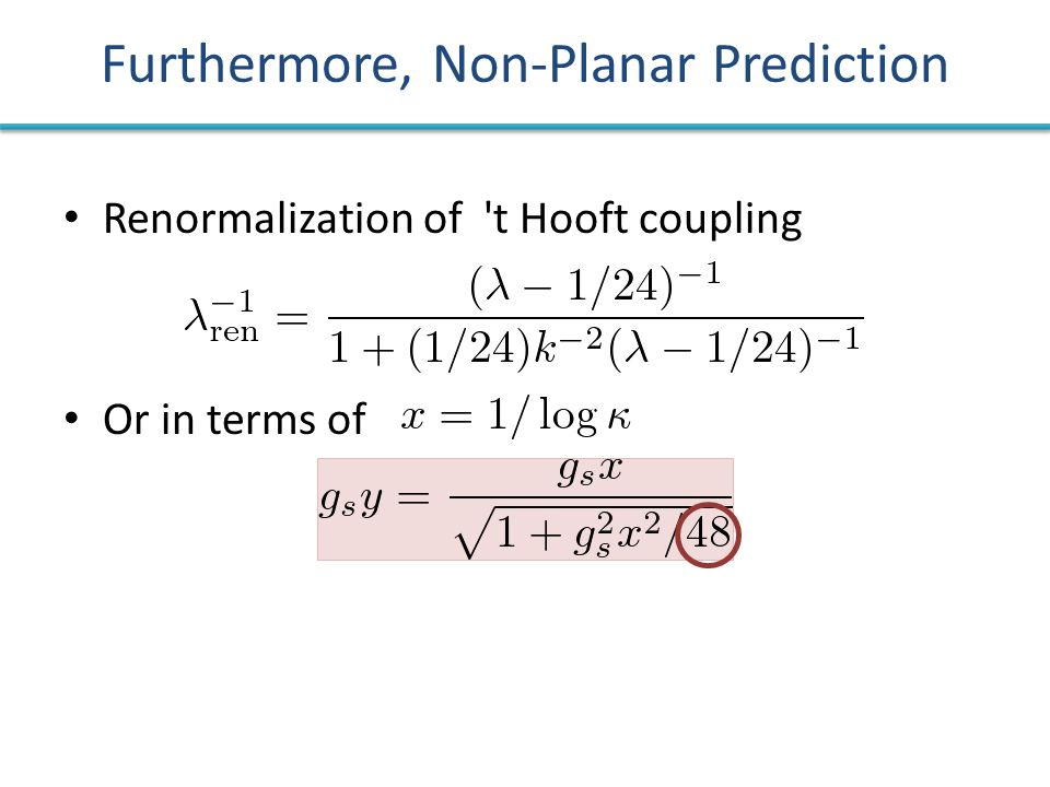 Furthermore, Non-Planar Prediction Renormalization of t Hooft coupling Or in terms of