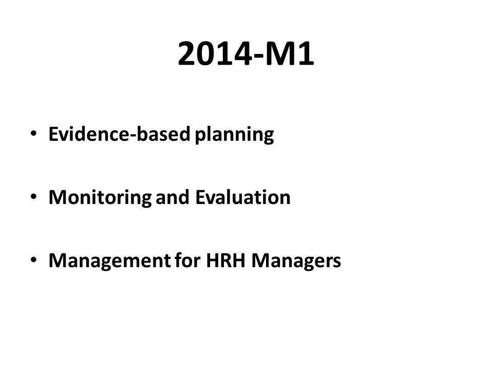 2014-M1 Evidence-based planning Monitoring and Evaluation Management for HRH Managers