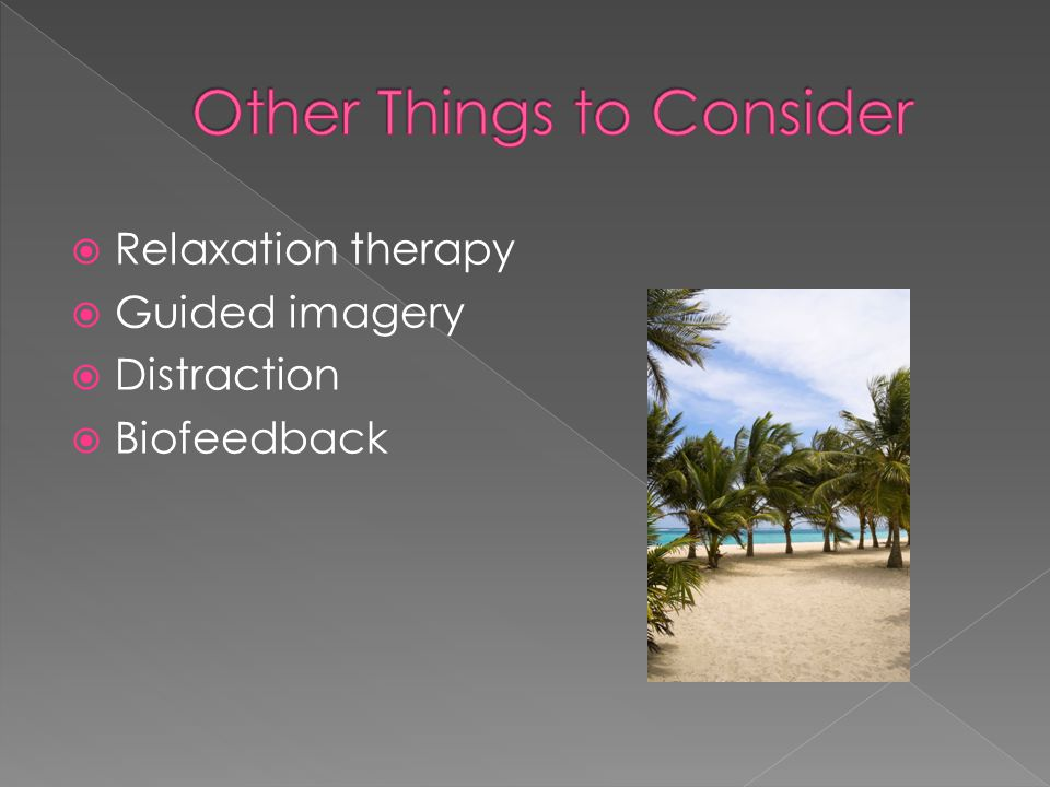 Relaxation therapy  Guided imagery  Distraction  Biofeedback