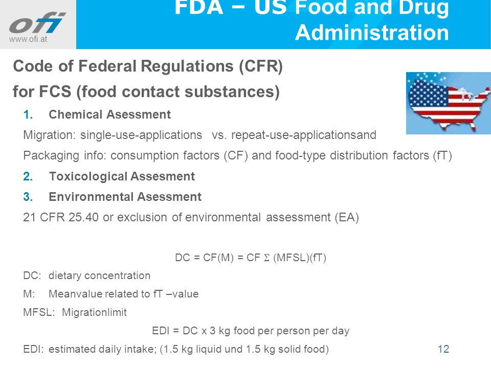 www.ofi.at 12 Code of Federal Regulations (CFR) for FCS (food contact substances) 1.Chemical Asessment Migration: single-use-applications vs.