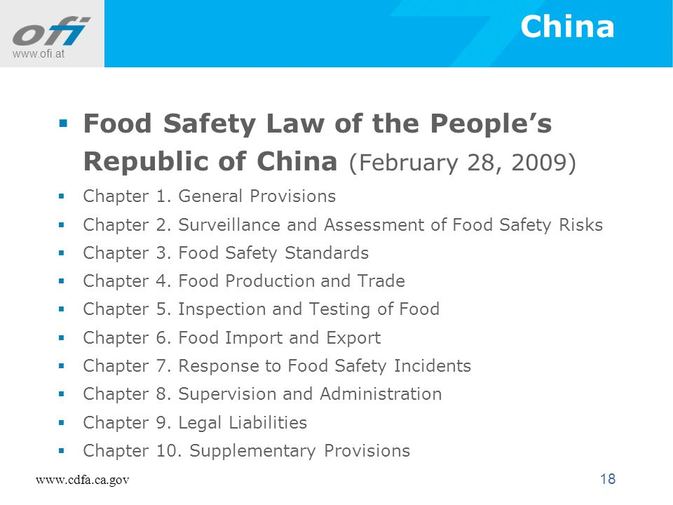 www.ofi.at 18 China  Food Safety Law of the People's Republic of China (February 28, 2009)  Chapter 1.