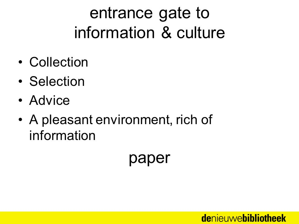 entrance gate to information & culture Collection Selection Advice A pleasant environment, rich of information paper
