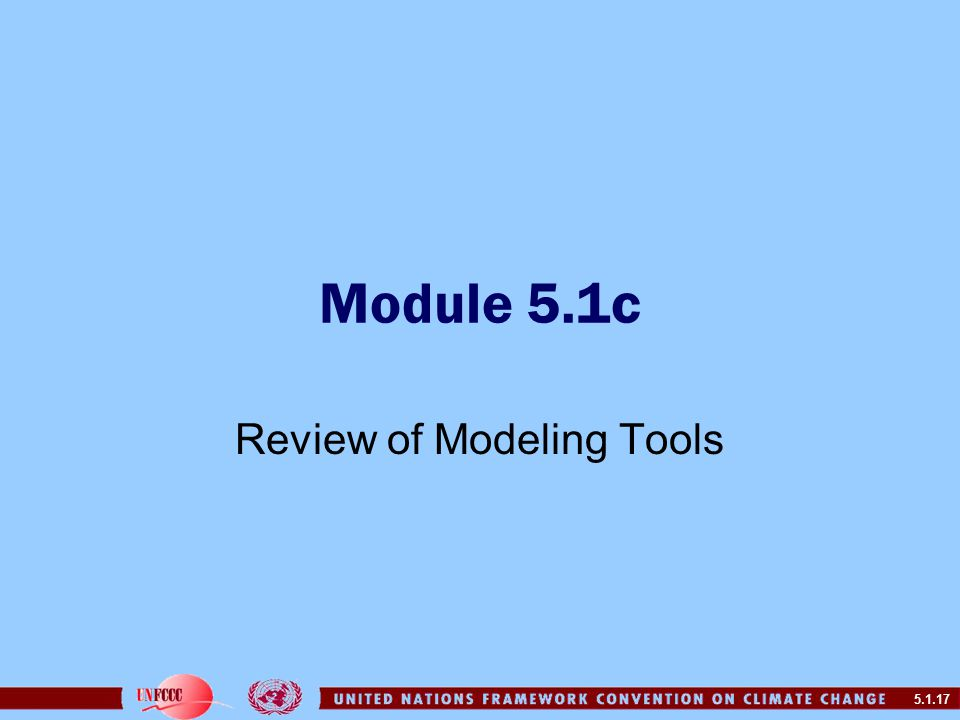 5.1.17 Module 5.1c Review of Modeling Tools