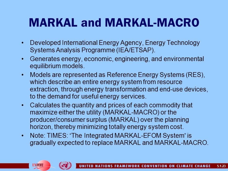 5.1.23 MARKAL and MARKAL-MACRO Developed International Energy Agency, Energy Technology Systems Analysis Programme (IEA/ETSAP).