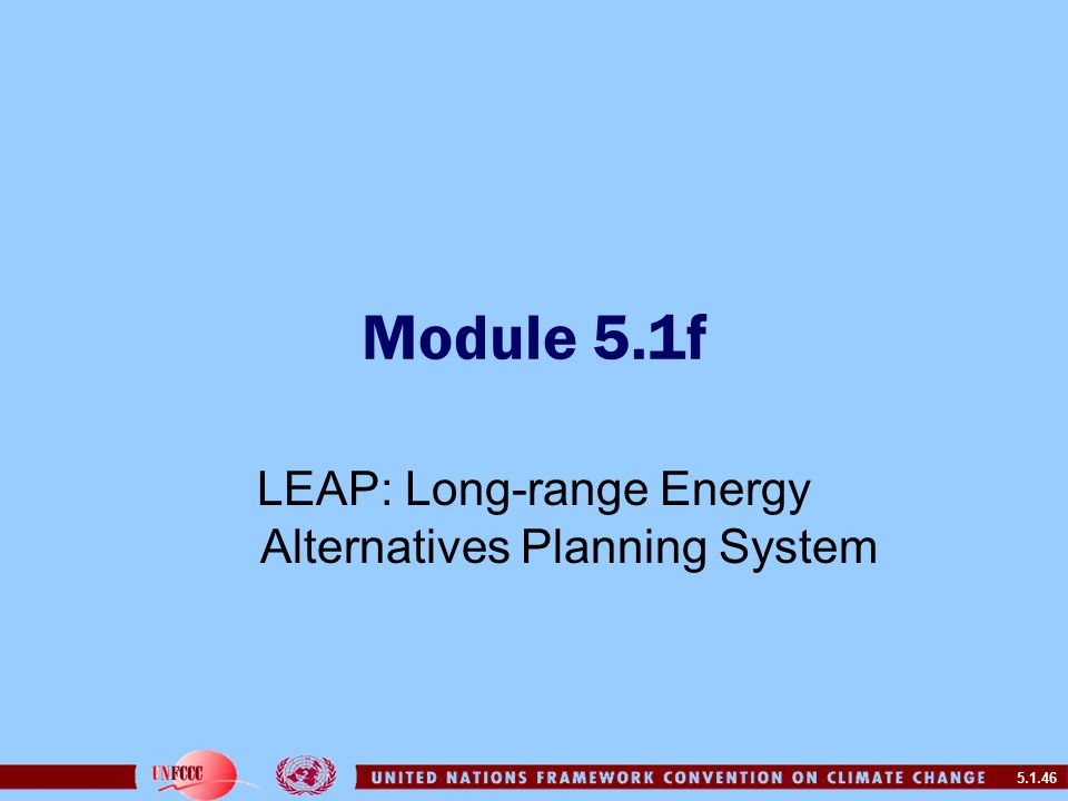 5.1.46 Module 5.1f LEAP: Long-range Energy Alternatives Planning System