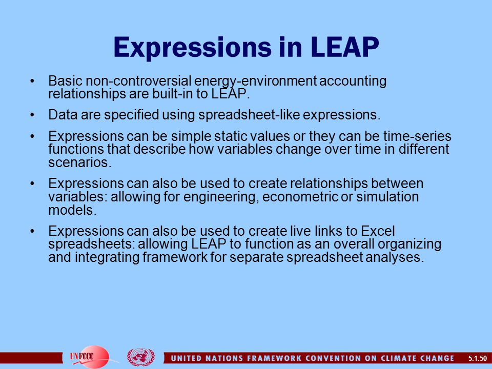 5.1.50 Expressions in LEAP Basic non-controversial energy-environment accounting relationships are built-in to LEAP.