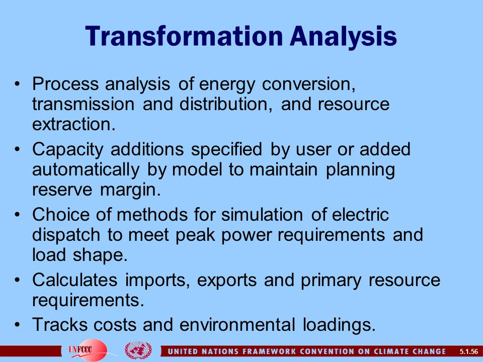 5.1.56 Transformation Analysis Process analysis of energy conversion, transmission and distribution, and resource extraction.