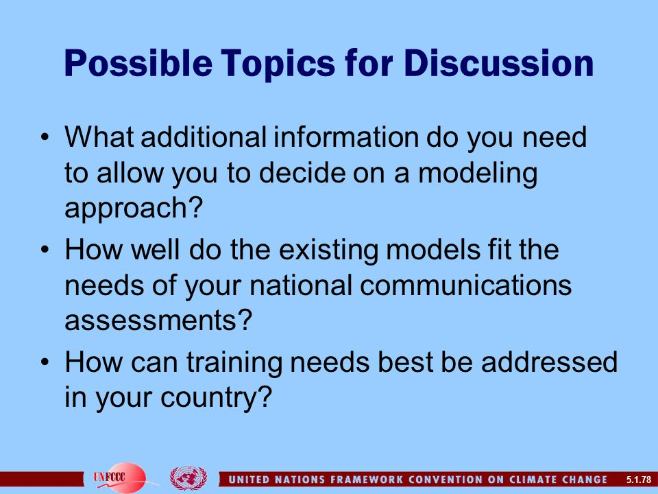 5.1.78 Possible Topics for Discussion What additional information do you need to allow you to decide on a modeling approach.