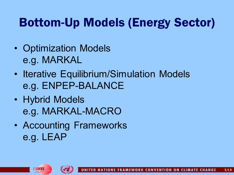 5.1.9 Bottom-Up Models (Energy Sector) Optimization Models e.g.