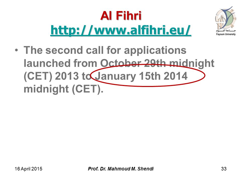 Al Fihri http://www.alfihri.eu/ http://www.alfihri.eu/ The second call for applications launched from October 29th midnight (CET) 2013 to January 15th 2014 midnight (CET).