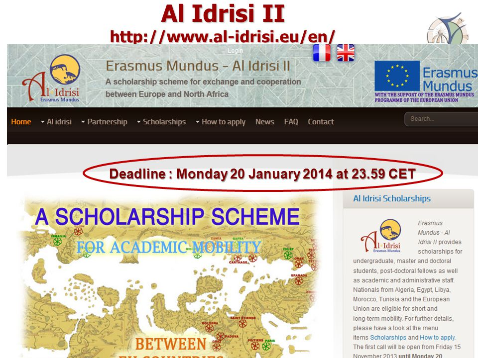 Al Idrisi II http://www.al-idrisi.eu/en/ 16 April 201558 Deadline : Monday 20 January 2014 at 23.59 CET
