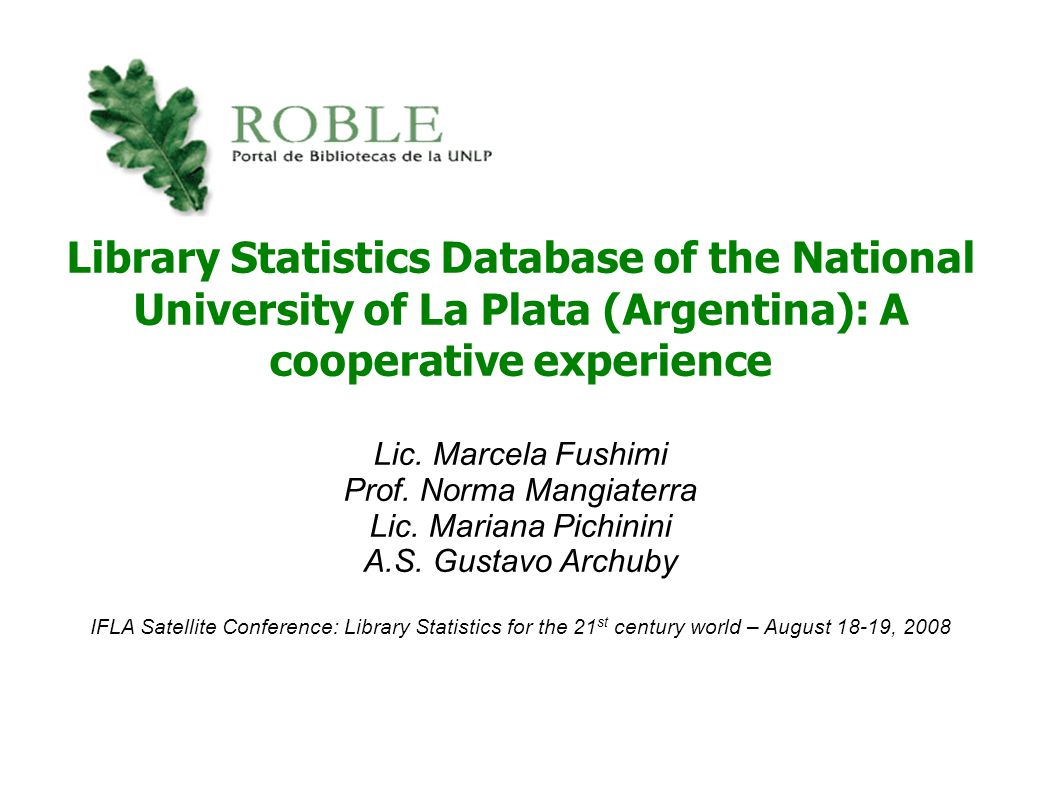Library Statistics Database of the National University of La Plata (Argentina): A cooperative experience Lic.