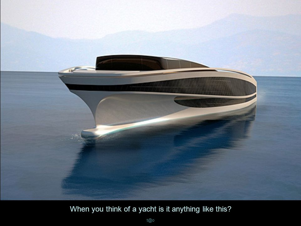When you think of a yacht is it anything like this t@o
