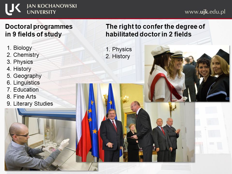Doctoral programmes in 9 fields of study 1. Biology 2.