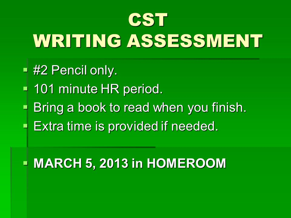  #2 Pencil only.  101 minute HR period.  Bring a book to read when you finish.