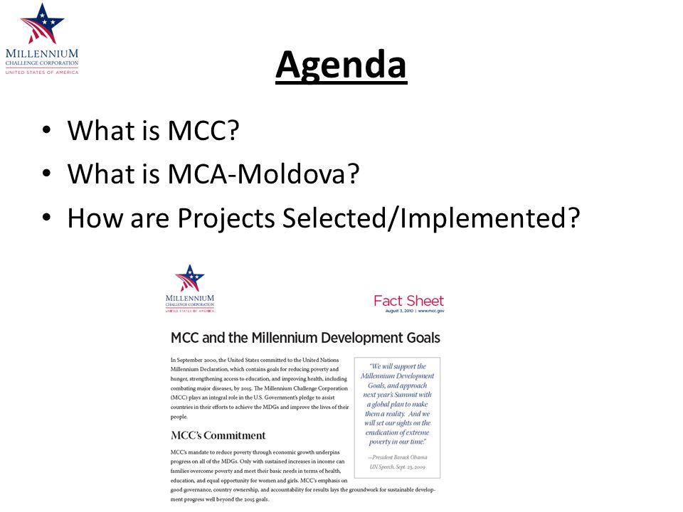 Agenda What is MCC What is MCA-Moldova How are Projects Selected/Implemented