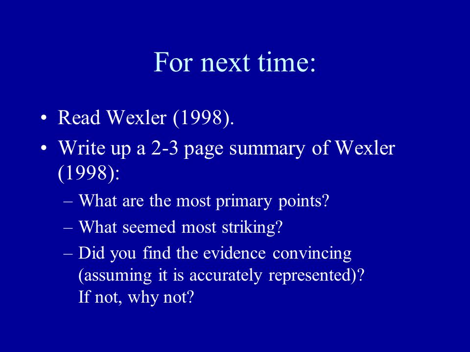 For next time: Read Wexler (1998).