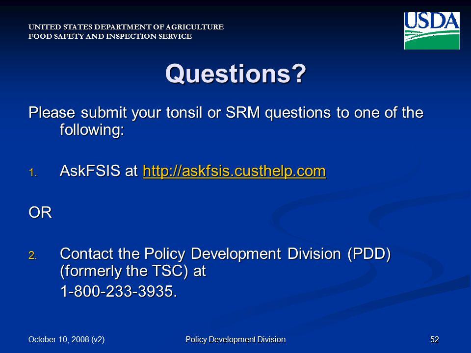 UNITED STATES DEPARTMENT OF AGRICULTURE FOOD SAFETY AND INSPECTION SERVICE October 10, 2008 (v2)52Policy Development Division Questions.
