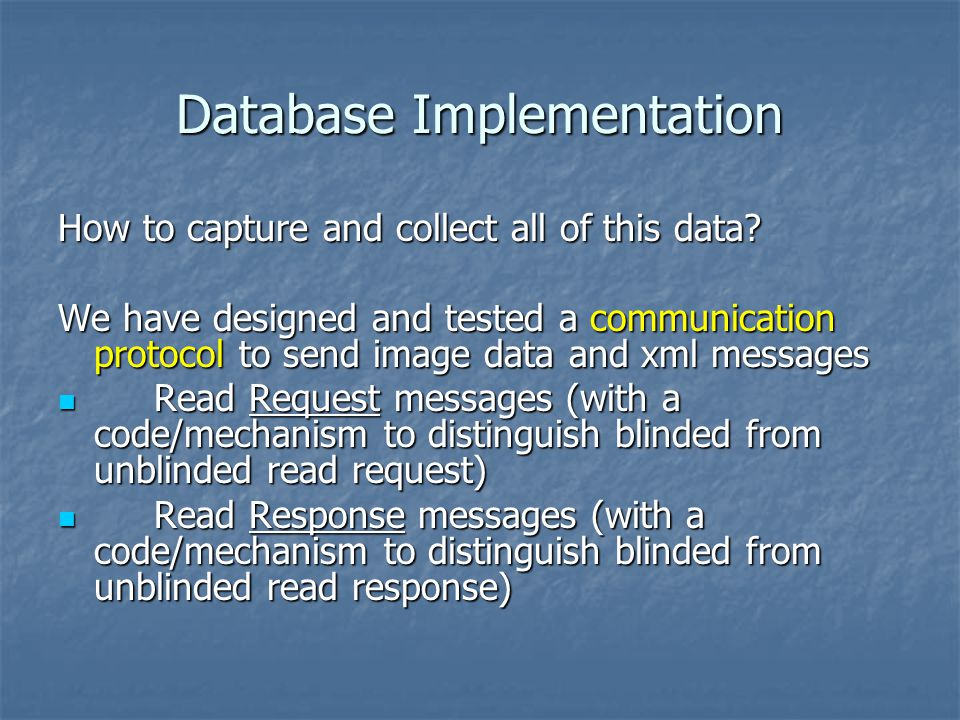 Database Implementation How to capture and collect all of this data.