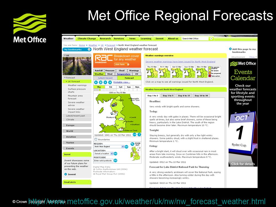 © Crown copyright Met Office Met Office Regional Forecasts http://www.metoffice.gov.uk/weather/uk/nw/nw_forecast_weather.html