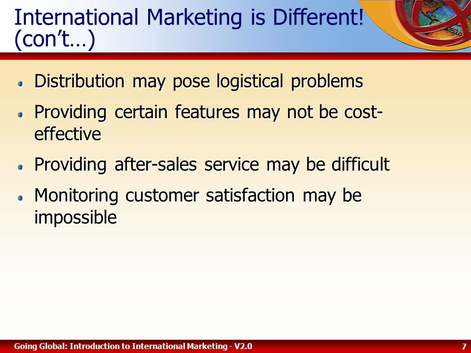 7 Going Global: Introduction to International Marketing - V2.0 International Marketing is Different.