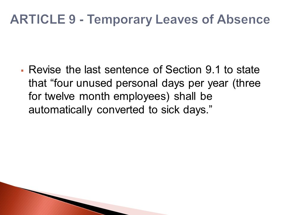  Revise the last sentence of Section 9.1 to state that four unused personal days per year (three for twelve month employees) shall be automatically converted to sick days.