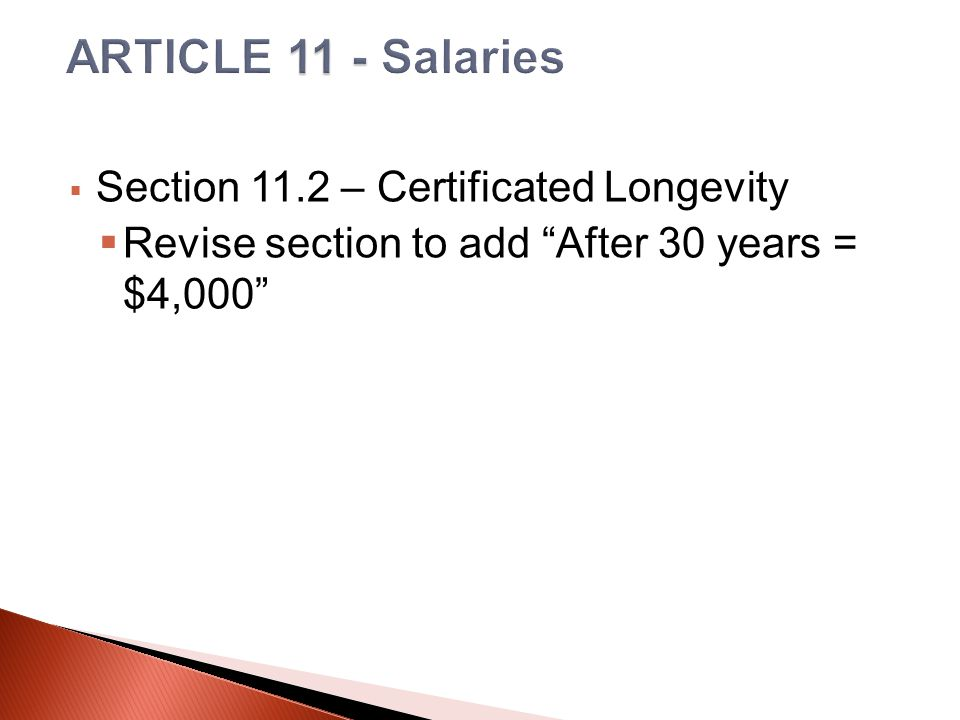 Section 11.2 – Certificated Longevity  Revise section to add After 30 years = $4,000