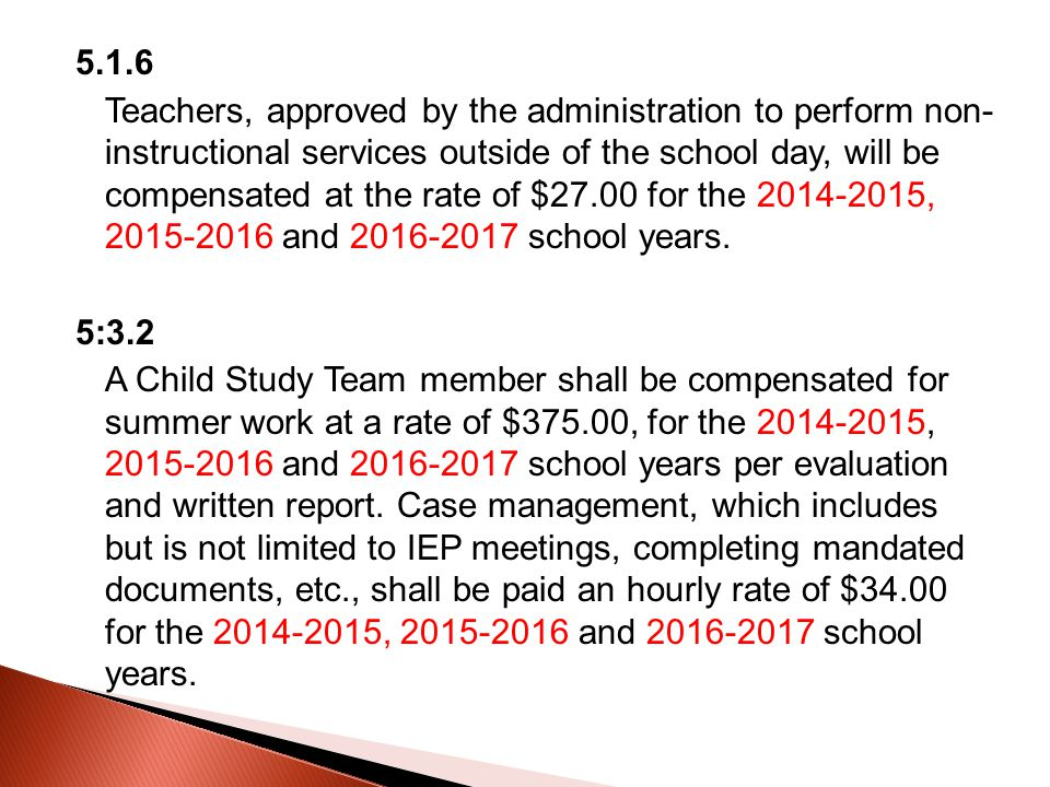 5.1.6 Teachers, approved by the administration to perform non- instructional services outside of the school day, will be compensated at the rate of $27.00 for the 2014-2015, 2015-2016 and 2016-2017 school years.