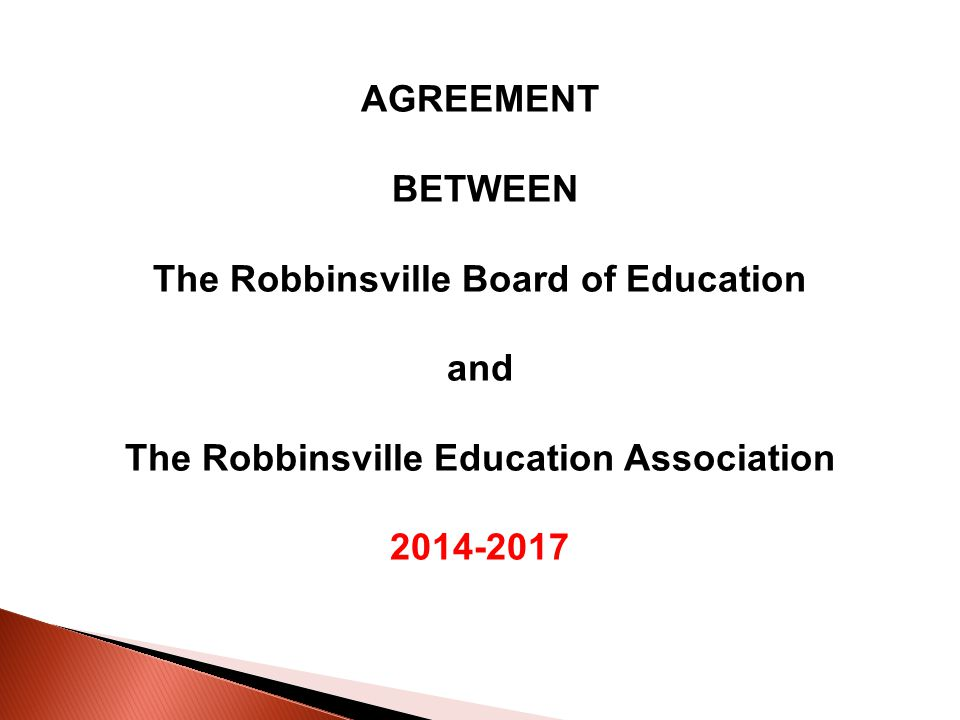 AGREEMENT BETWEEN The Robbinsville Board of Education and The Robbinsville Education Association 2014-2017