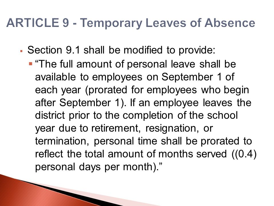  Section 9.1 shall be modified to provide:  The full amount of personal leave shall be available to employees on September 1 of each year (prorated for employees who begin after September 1).